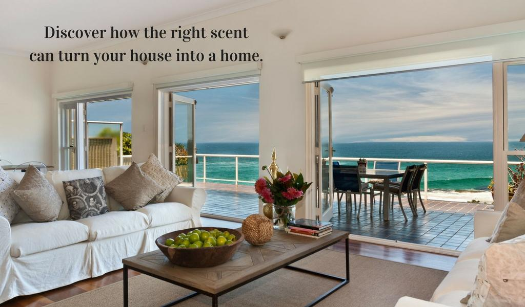 Discover how the right scent can turn your house into a home.